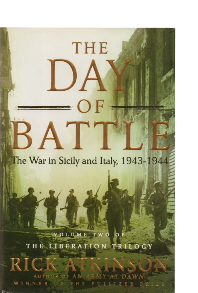 The Day of Battle_ The War in Sicily and Italy, 1943-1944. Rick Atkinson.