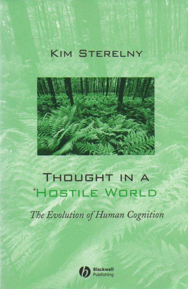 Thought in a Hostile World_ The Evolution of Human Cognition. Kim Sterelny.