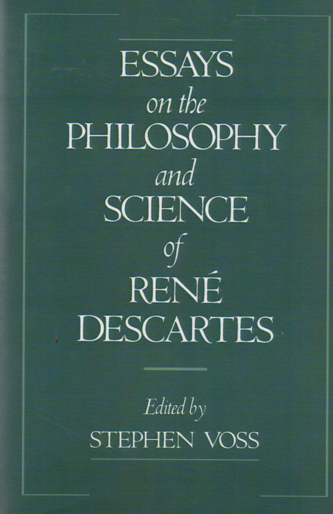 Essays on the Philosophy and Science of Rene Descartes. Stephen Voss.