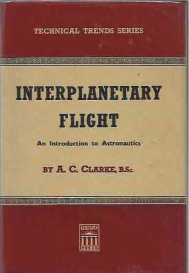 Interplanetary Flight__An Introduction to Interplanetary Flight. A. C. Clarke.