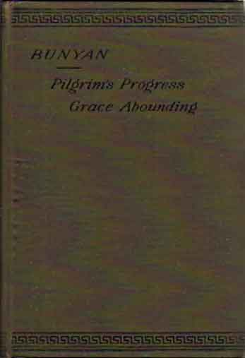 Bunyan: The Pilgrim's Progress Grace Abounding and A Relation of His Imprisonment. Edmund Venables.