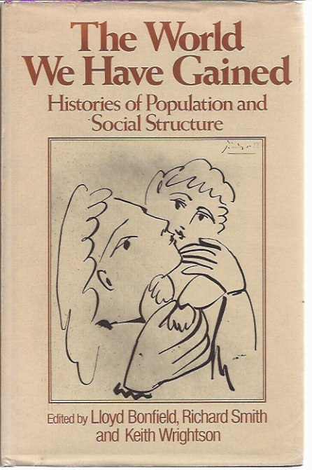 The World We Have Gained: Histories of Population and Social Structure. Lloyd Bonfield.