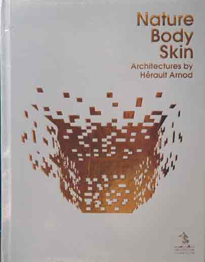 Nature Body Skin Architectures by Herault Arnod. A, J Intl. Design.