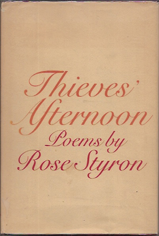 Thieve's Afternoon. Styron Rose.