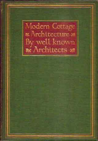 Modern Cottage Architecture__Illustrated from Works of Well-known Architects__Second Edition. Maurice B. Adams.