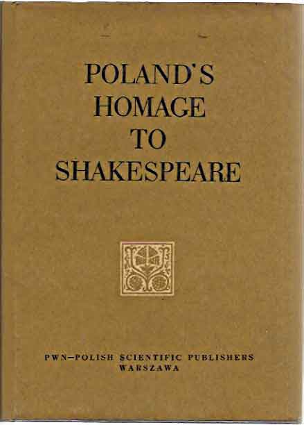 Poland's Homage to Shakespeare; Commemorating the Fourth Centeary of His Birth 1564-1964. Stanislaw Helsztynski.