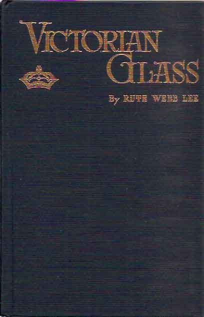 Victorian Glass__Specialties of the Nineteenth Century. Ruth Webb Lee.