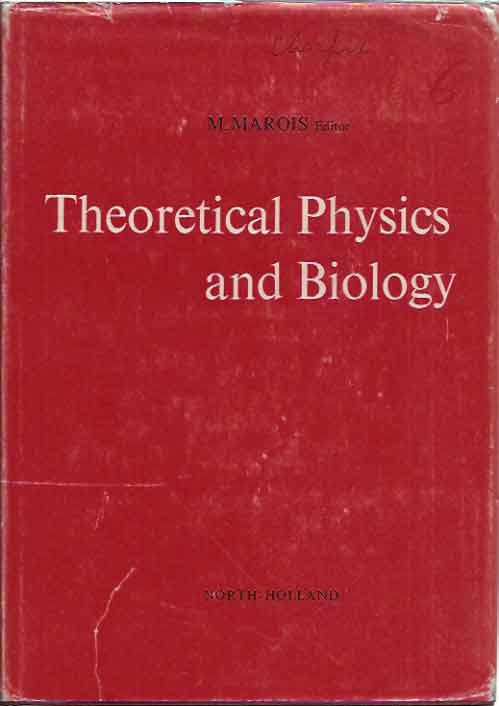 Theoretical Physics and Biology. M. Marois.