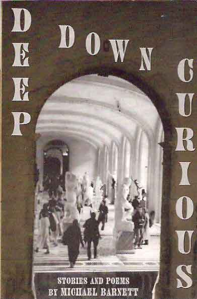 Deep Down Curious__Stories and Poems. Michael Barnett.