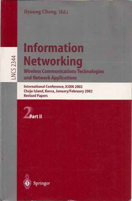 Information Networking__Wireless Communications Technologies and Network Applications. Ilyoung ed Chong.