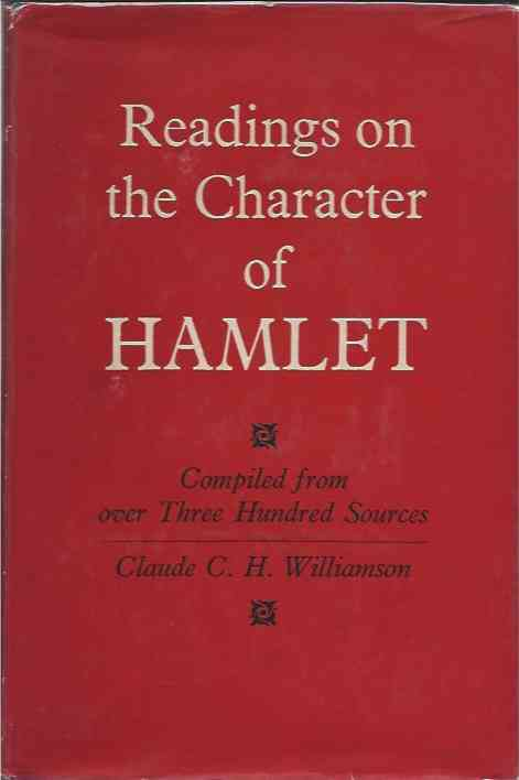 Readings on the Character of Hamlet__Compiled from over Three Hundred Sources. Claude C. H. Williamson.
