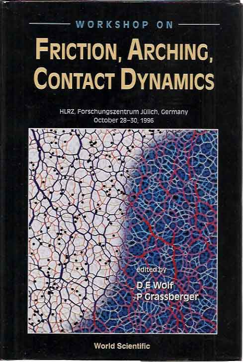 Workshop on Friction, Arching, contact Dynamics. D. E. Grassberger Wolf, P. eds.