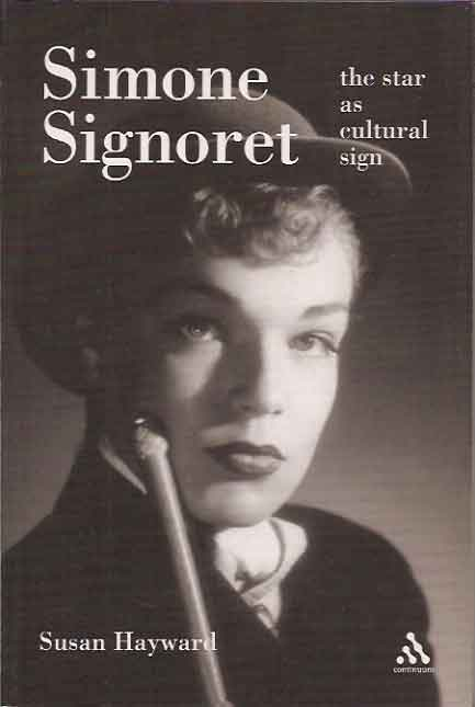 Simone Signoret The Star as a Cultural Sign. Susan Hayward.