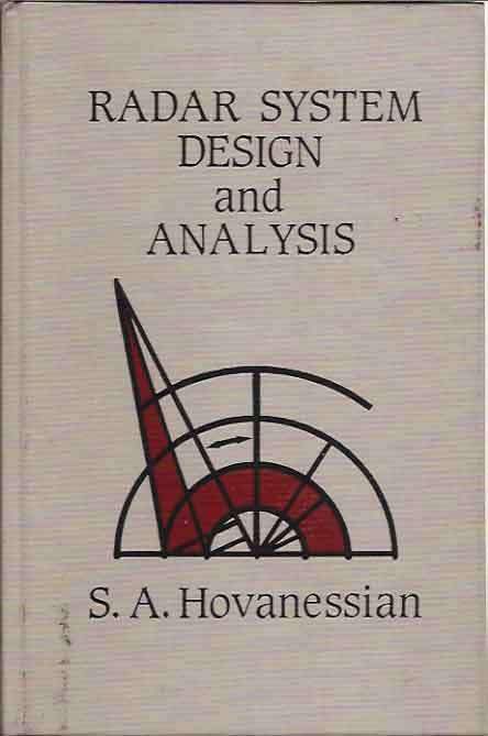 Radar System Design and Analysis. S. A. Hovanessian.