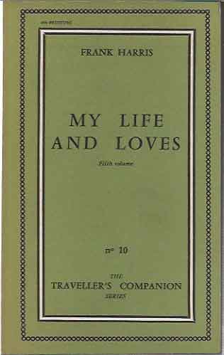 My Life and Loves__Fifth Volume. Frank Harris.