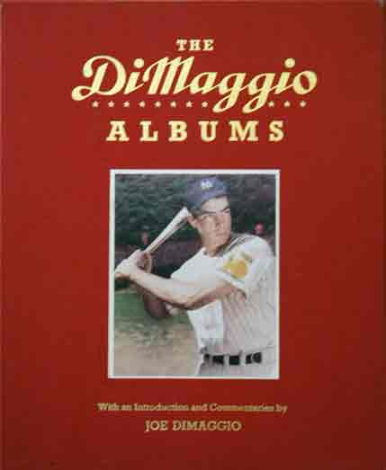 DiMaggio Albums__Selections from Public and Private Collections Celebrating the Baseball Career of Joe Dimaggio__Volume 1 1932-1941 Volume 2 1942-1951. Richard ed Whittingham.