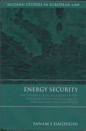 Energy Security__The External Legal Relations of the European Union with Major Oil and Gas...