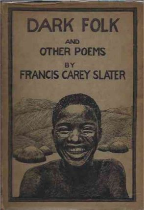 Dark Folk and Other Poems. Francis Carey Slater