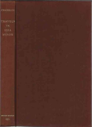 Travels in Asia Minor 1764-1765__edited and abridged by Edith Clay. Richard Chandler