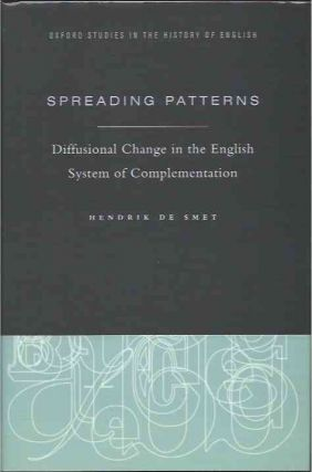 Spreading Patterns__Diffusional Change in the English System of Complementation. Hendrik De Smet
