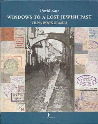 Windows to a Lost Jewish Past___Vilna Book Stamps. Dovid Katz