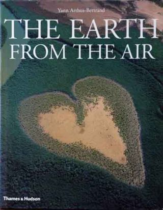 The Earth from the Air. Yann Arthus-Bertrand
