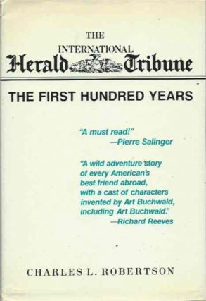 The International Herald Tribune; The First Hundred Years. Charles L. Robertson