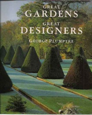Great Gardens Great Designers. George Plumptre