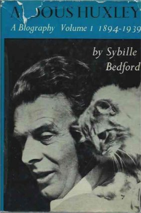 Aldous Huxley__A Biography Volume 1 1894-1939. Sybille Bedford