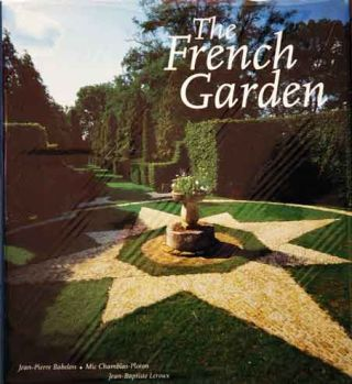 The French Garden. Jean-Pierre Babelon, Mic Chamblas-Ploton, Jean-Baptiste Leroux