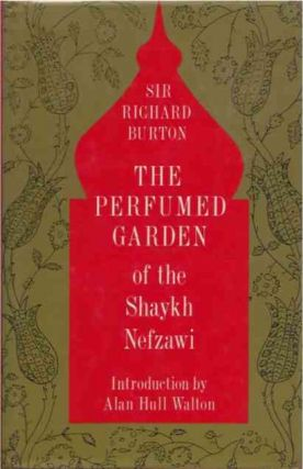 The Perfumed Garden of Shaykh Nefzawi. Sir Richard trans Burton
