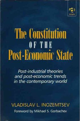 The Constitution of the Post-Economic State. Vladoslav L. Inozemtsev