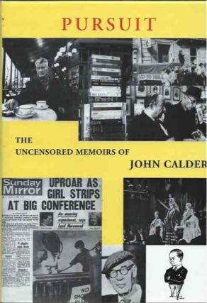 Pursuit__The Uncensored Memoirs of John Calder. John Calder