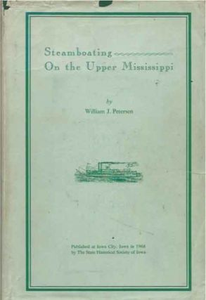 Steamboating on the Upper Mississippi. William J. Petersen