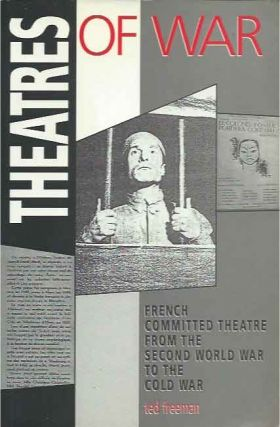 Theatres of War__French Committed Theatre from the Second World War to the Cold War. Ted Freeman