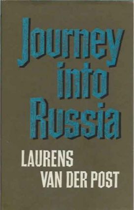 Journey into Russia. Laurens Van Der Post