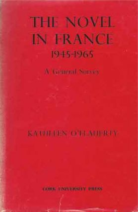 The Novel In France__1945-1965__A General Survey. Kathleen O'Flaherty