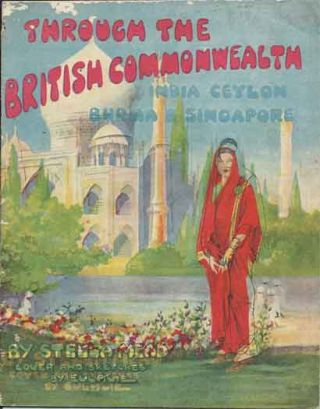 Through the British Commonwealth__India Ceylon Burma & Singapore. Stella Mead