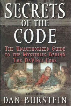 Secrets of the Code__The Unauthorized Guide to the Mysteries Behind the DaVinci Code. Dan...