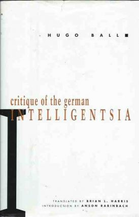 Critique of the German Intelligentsia. Hugo Ball