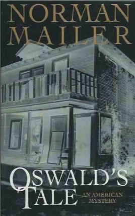Oswald's Tale__An American Mystery. Norman Mailer