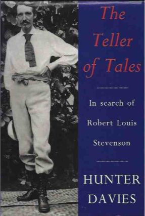 The Teller of Tales__In Search of Robert Louis Stevenson. Hunter Davies