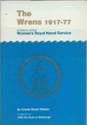 The Wrens 1917-77__A History of the Women's Royal Naval Service. Ursula Stuart Mason
