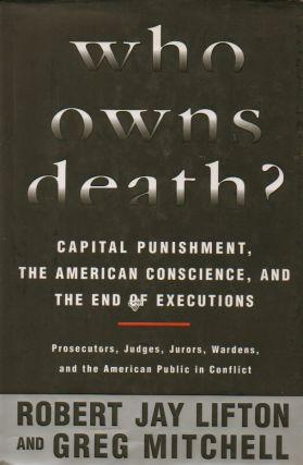 Who Owns Death?__Capital Punishment, the American Conscience, and the End of...