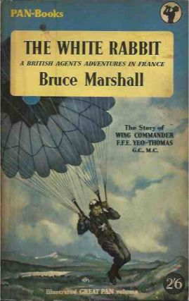 The White Rabbit__A British Agents Adventures in France. Bruce Marshall