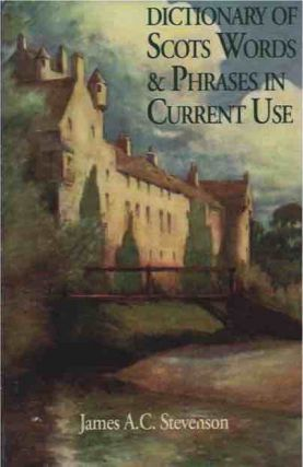 Dictionary of Scots Words and Phrases in Current Use. James A. C. Stevenson