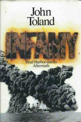 Infamy__Pearl Harbor and Its Aftermath. John Toland
