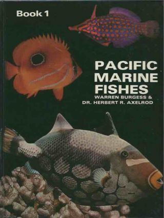 Pacific Marine Fishes__Book 1. Warren Burgess, Herbert R. Axelrod