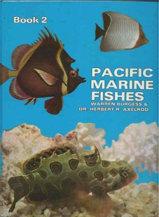 Pacific Marine Fishes__Book 2. Warren Burgess, Herbert R. Axelrod