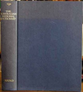 The Australian National Dictionary__A Dictionary of Australianisms on Historical Principles. W....